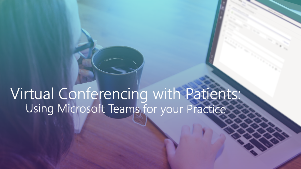 How to use Microsoft Teams in Your Dental Practice