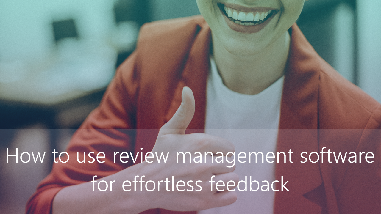 Getting Back on Your Feet: Optimize Review Management Software for Effortless Feedback