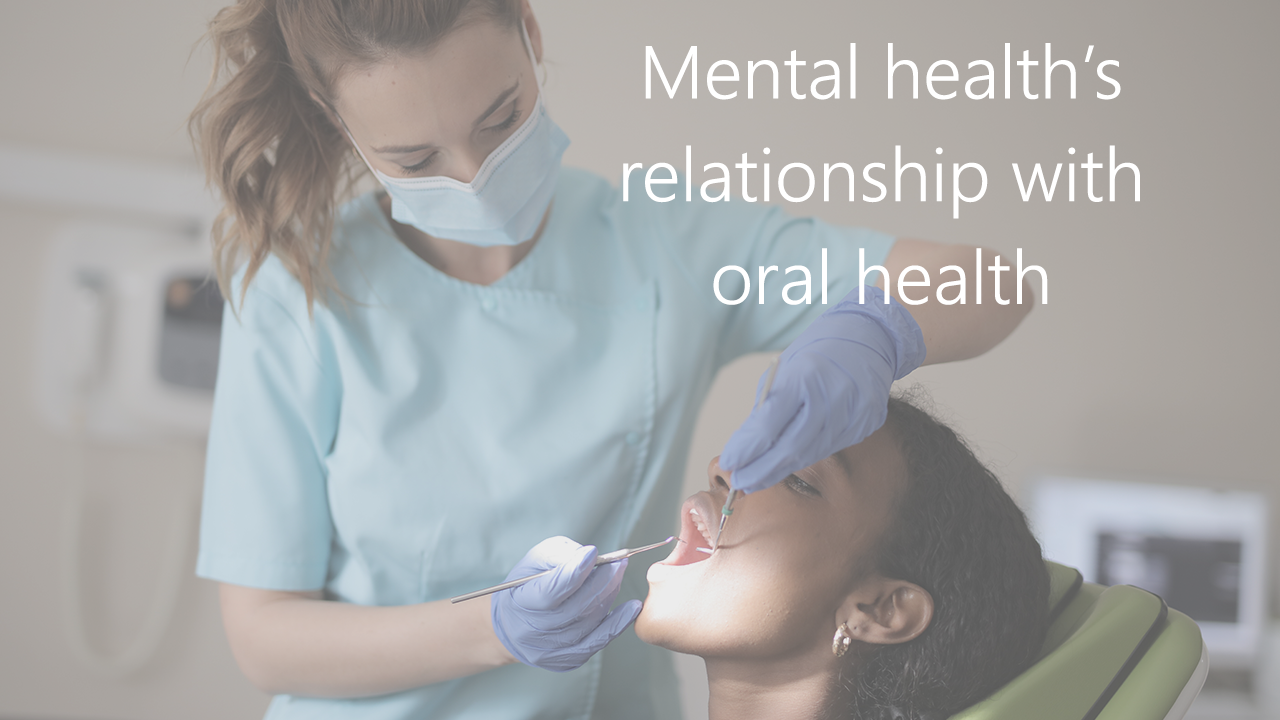 Mental health's relationship with oral health