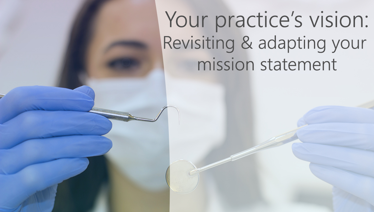 Revisiting Your Practice's Vision: Remaining Adaptable in a Changing World