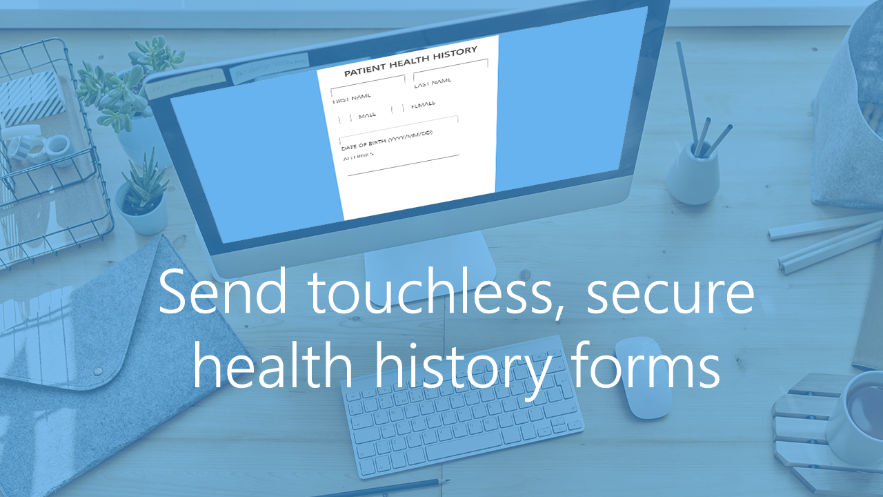 Video Tutorial: Securely Send Touchless Health History Forms to Patients