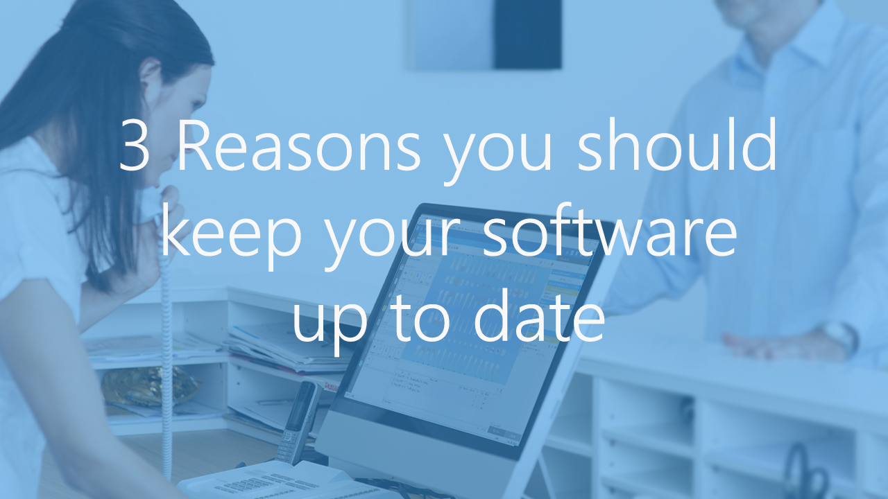 3 Reasons You Should Keep Your Software Up To Date