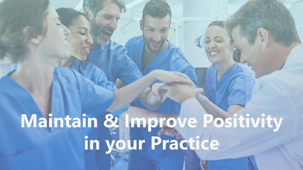 3 Ways you can maintain and improve your practice's positive environment