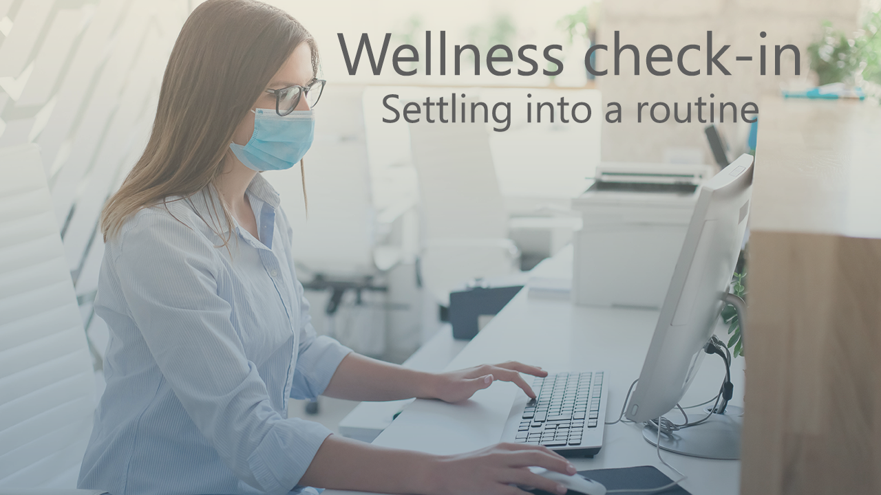 Checking in with your wellness and settling back into a routine